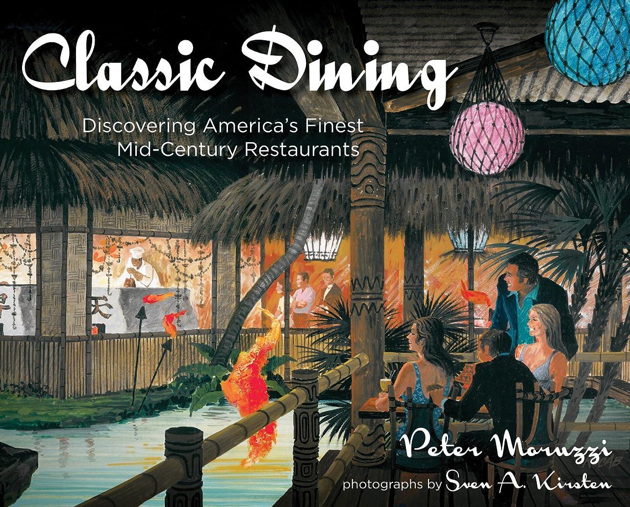 印象派スクラップブック小麦粉Classic Dining: Discovering America's Finest Mid-Century Restaurants (English Edition)