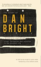 The Story of Dan Bright: Crime, Corruption and Injustice in the Crescent City