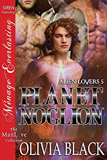 Planet Noglion [Alien Lovers 5] (Siren Publishing Menage Everlasting ManLove)