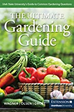 The Ultimate Gardening Guide: Utah State University's Guide to Common Gardening Questions (English Edition)