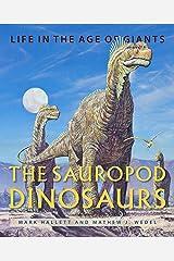 The Sauropod Dinosaurs Kindle Edition
