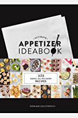 Ultimate Appetizer Ideabook: 225 Simple, All-Occasion Recipes Kindle Edition