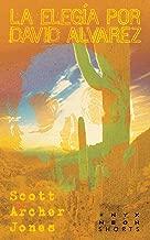 La Elegía por David Alvarez (Onyx Neon Shorts Book 9) (English Edition)
