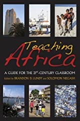 Teaching Africa: A Guide for the 21st-Century Classroom Kindle Edition