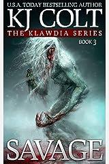 Savage (Klawdia Series Book 3) Kindle Edition