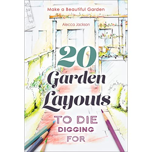 20 Garden Layouts To Die Digging For Make A Beautiful Garden