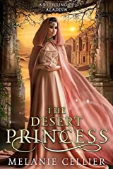 The Desert Princess: A Retelling of Aladdin (Return to the Four Kingdoms Book 3) Kindle Edition
