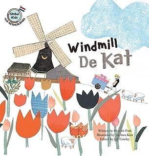 Windmill De Kat: Netherlands (Global Kids Storybooks)