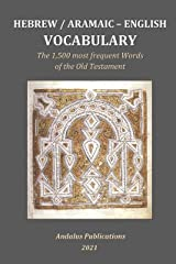 Hebrew / Aramaic - English Vocabulary: The 1,500 most frequent Words of the Old Testament (Languages of the Bible and the Qur'an Book 1) (English Edition) Format Kindle
