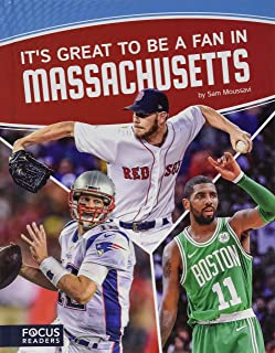 It s Great to Be a Fan in Massachusetts (Focus Readers: Sports Nation: Voyager Level)