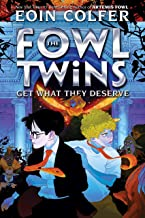 The Fowl Twins Get What They Deserve (A Fowl Twins Novel, Book 3) (Artemis Fowl)