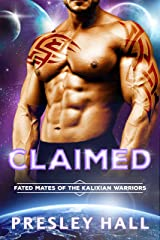 Claimed: A Sci-Fi Alien Romance (Fated Mates of the Kalixian Warriors Book 1) Kindle Edition