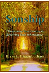 Sonship: 'Discovering Your Destiny & Receiving Your Inheritance' Kindle Edition
