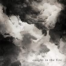 Caught in the Fire