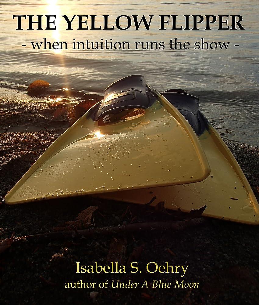 ビジュアルキャベツ不愉快The Yellow Flipper: - when intuition runs the show - (English Edition)