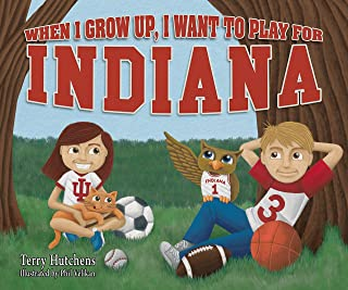 When I Grow Up, I Want to Play for Indiana