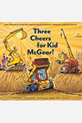 Three Cheers for Kid McGear!: (Family Read Aloud Books, Construction Books for Kids, Children's New Experiences Books, Stories in Verse) Kindle Edition