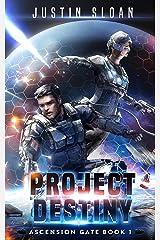 Project Destiny (Ascension Gate Book 1) Kindle Edition