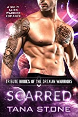 Scarred: A Sci-Fi Alien Warrior Romance (Tribute Brides of the Drexian Warriors Book 10) Kindle Edition