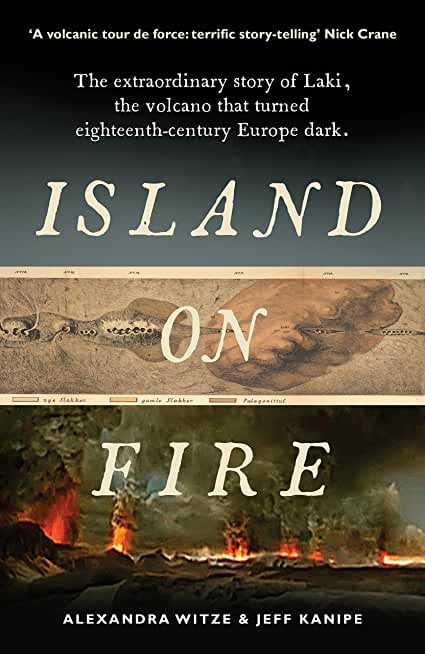 Island on Fire: The extraordinary story of Laki, the volcano that turned eighteenth-century Europe dark (English Edition)