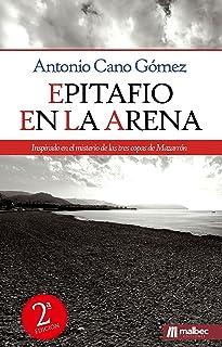 Epitafio en la arena: el misterio de las tres copas: Una novela negra y policíaca española