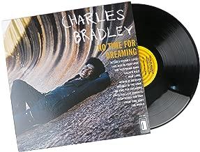 Charles Bradley: No Time For Dreaming Vinyl LP