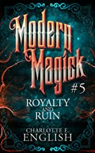 Royalty and Ruin: Modern Magick, 5