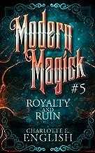 Royalty and Ruin: Modern Magick, 5