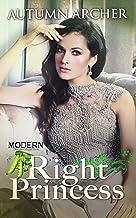 Right Princess: (Modern Princess Collection, #3)