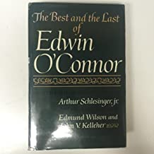 The Best and the Last of Edwin O'Connor