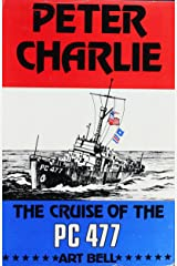 Peter Charlie: The Cruise of the PC 477 Kindle Edition