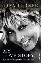 My Love Story: La autobiografía definitiva (Indicios no ficción) (Spanish Edition)