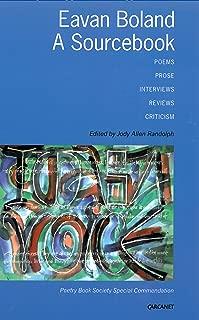 Eavan Boland: A Sourcebook - Poems, Prose, Interviews, Reviews, Criticism