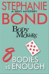 8 Bodies is Enough (Body Movers) Kindle Edition