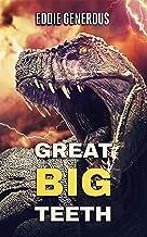 Great Big Teeth: A Dinosaur Thriller