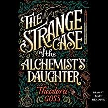The Strange Case of the Alchemist's Daughter: The Extraordinary Adventures of the Athena Club, book 1