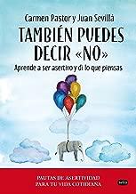 También puedes decir «no»: Aprende a ser asertivo y di lo que piensas (Spanish Edition)