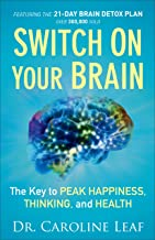 Switch On Your Brain: The Key to Peak Happiness, Thinking, and Health PDF