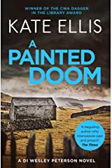 A Painted Doom: Book 6 in the DI Wesley Peterson crime series (Wesley Peterson Series) Kindle Edition