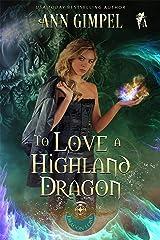 To Love A Highland Dragon: Highland Fantasy Romance (Dragon Lore Series Book 2) Kindle Edition