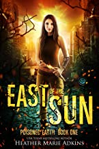 East of the Sun (Poisoned Earth Book 1)