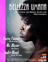 Bellezza Umana: The Catalog for Models, Agency and Photographers Edition 2016 (German Edition)