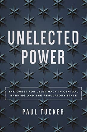 Unelected Power: The Quest for Legitimacy in Central Banking and the Regulatory State (English Edition)