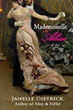 Mademoiselle Alice: A Novel (The Life and Work of Alice Guy Blaché Book 1)