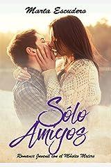 Sólo Amigos: Romance Juvenil con el Músico Motero (Novela de Romance Juvenil y Erótica) Versión Kindle