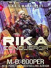 Rika Conqueror: A Tale of Mercenaries, Cyborgs, and Mechanized Infantry (Aeon 14: Rika's Marauders Book 7)
