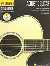 The Hal Leonard Acoustic Guitar Method: Cultivate Your Acoustic Skills with Practical Lessons and 45 Great Riffs and Songs...