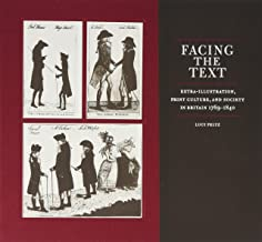 Facing the Text: Extra-Illustration, Print Culture, and Society in Britain, 1769-1840
