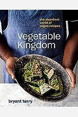 Vegetable Kingdom: The Abundant World of Vegan Recipes Kindle Edition
