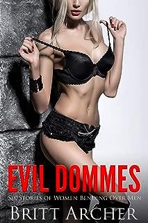 Evil Dommes: Six Stories of Women Bending Over Men